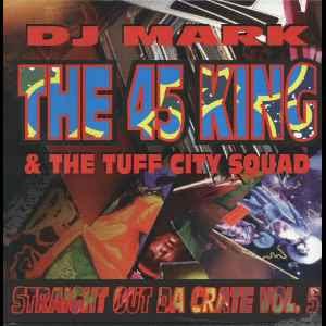 DJ Mark: The 45 King & Tuff City Squad, The – Straight Out Da Crate Volume 5 (1994, VBR) VINYL
