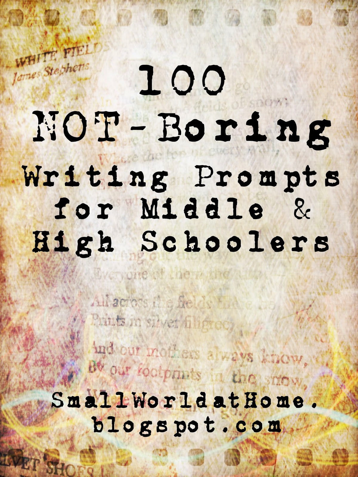 smallworld 100 not boring writing prompts for middle and high want your own