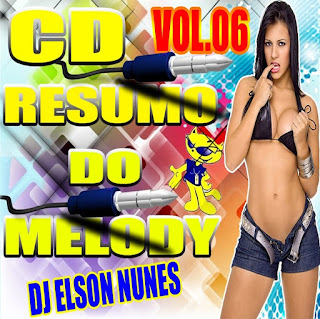 Cd Resumo do Melody vol.06 Dj.Elson Nunes
