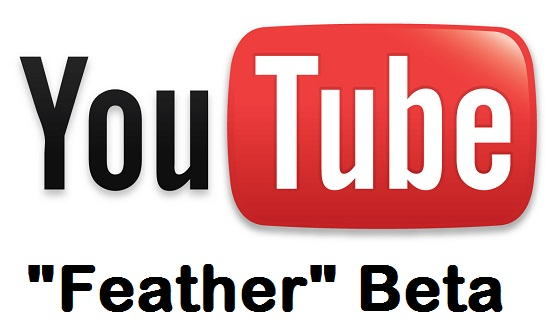 "YouTube ""Feather"" Beta"