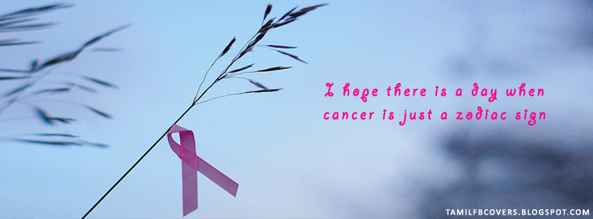 my india fb covers i hope there is a day when cancer is just a