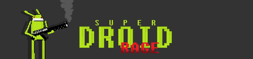 Super Droid Rage