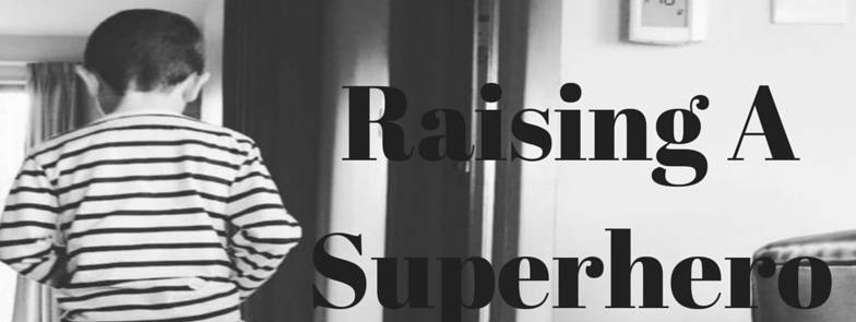 Raising A Superhero