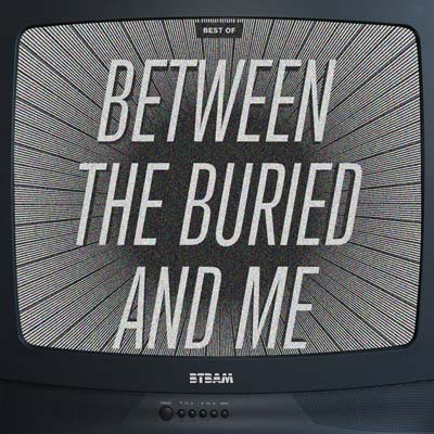Between The Buried And Me - Best Of Between The Buried And Me (2011) [Bonus DVD] 