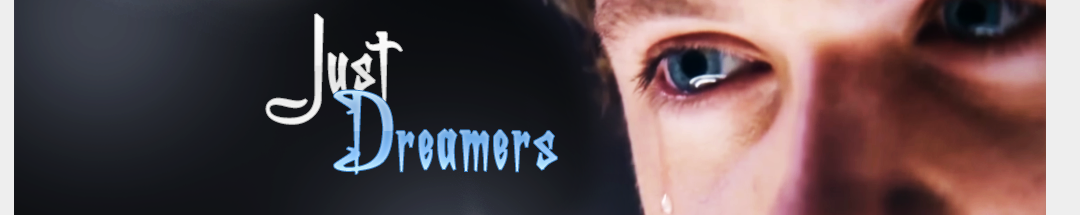 ~ Just Dreamers