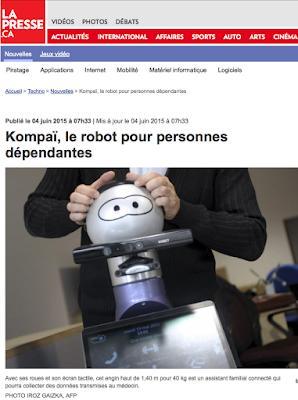 http://techno.lapresse.ca/nouvelles/201506/04/01-4875135-kompai-le-robot-pour-personnes-dependantes.php