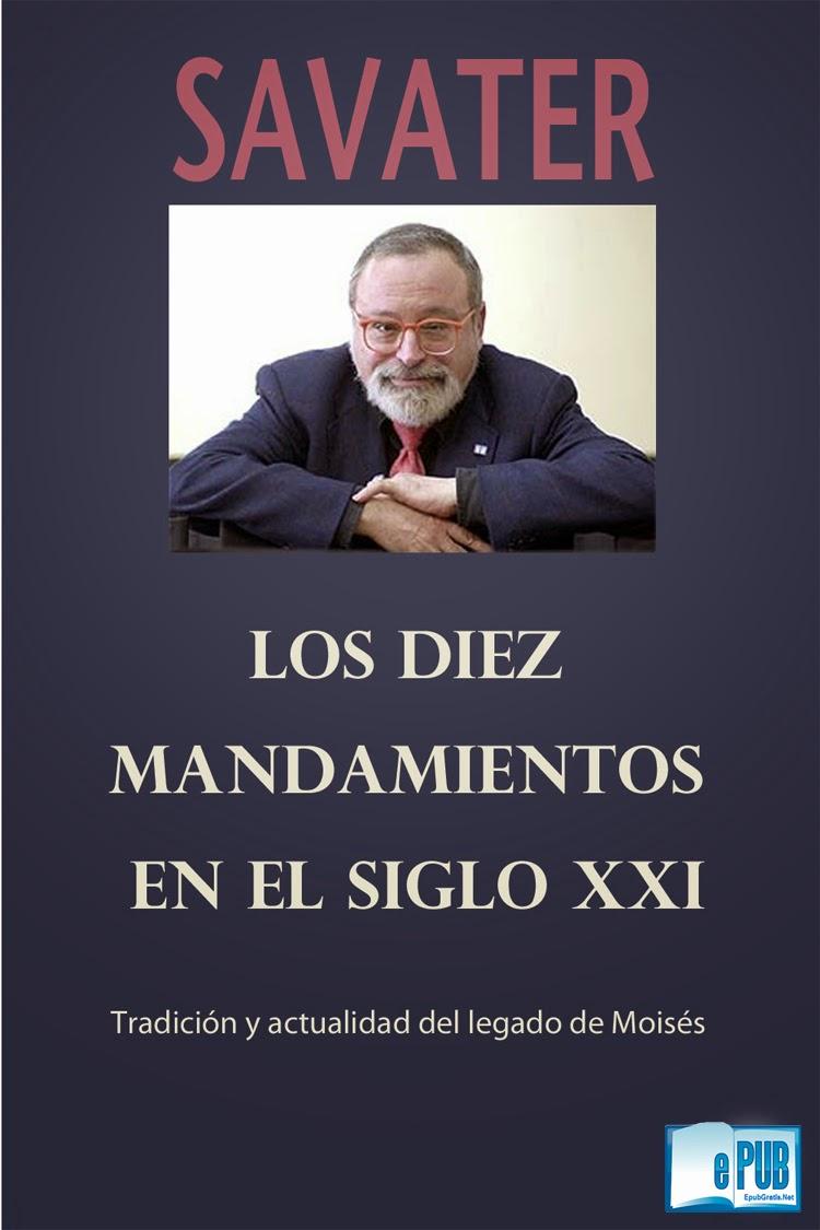 Los+Diez+Mandamientos+en+el+siglo+XXI Los Diez Mandamientos en el siglo XXI   Fernando Savater