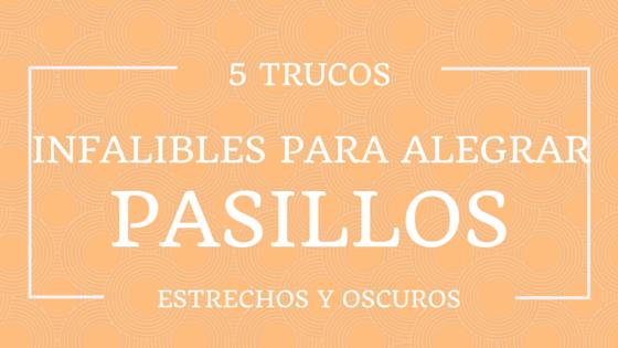 5 trucos infalibles para alegrar pasillos estrechos y - Decoracion para pasillos estrechos ...