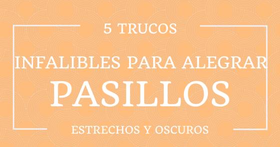 5 trucos infalibles para alegrar pasillos estrechos y for De que color es el oscuro y estrecho pasillo