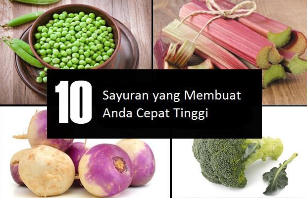 10 Sayuran yang Membuat Anda Cepat Tinggi