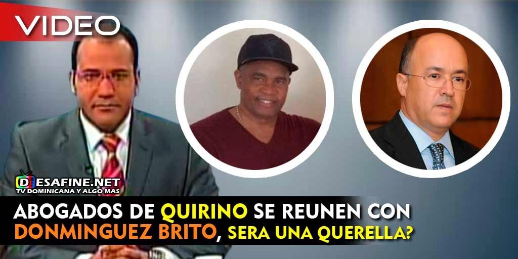 http://www.desafine.net/2015/03/salvador-holguin-abogados-de-quirino-se-reunen-con-dominguez-brito-sera-por-una-querella-contra-leonel-fernandez.html