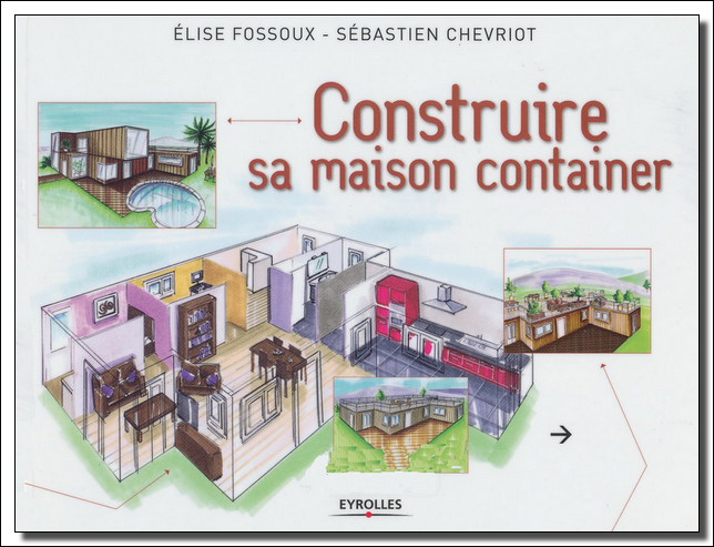 Construire Sa Maison Container - S.Chevriot, E.Fossoux  [Lien Direct]