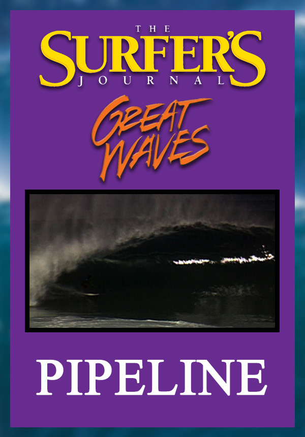 The Surfer's Journal - Great Waves - Pipeline (1998)