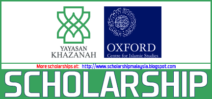 Yayasan Khazanah Oxford Center for Islamic Studies Merdeka Scholarship | Biasiswa