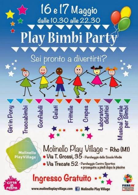 Play Bimbi Party dal 16 al 17 Maggio Rho (Mi)