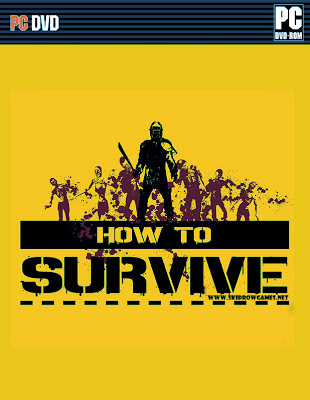 Download Game HOW TO SURVIVE For PC