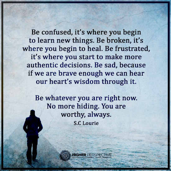 Confused About Life Quotes Adorable In Life Be Confused It's Where You Begin To Learn New Things Be