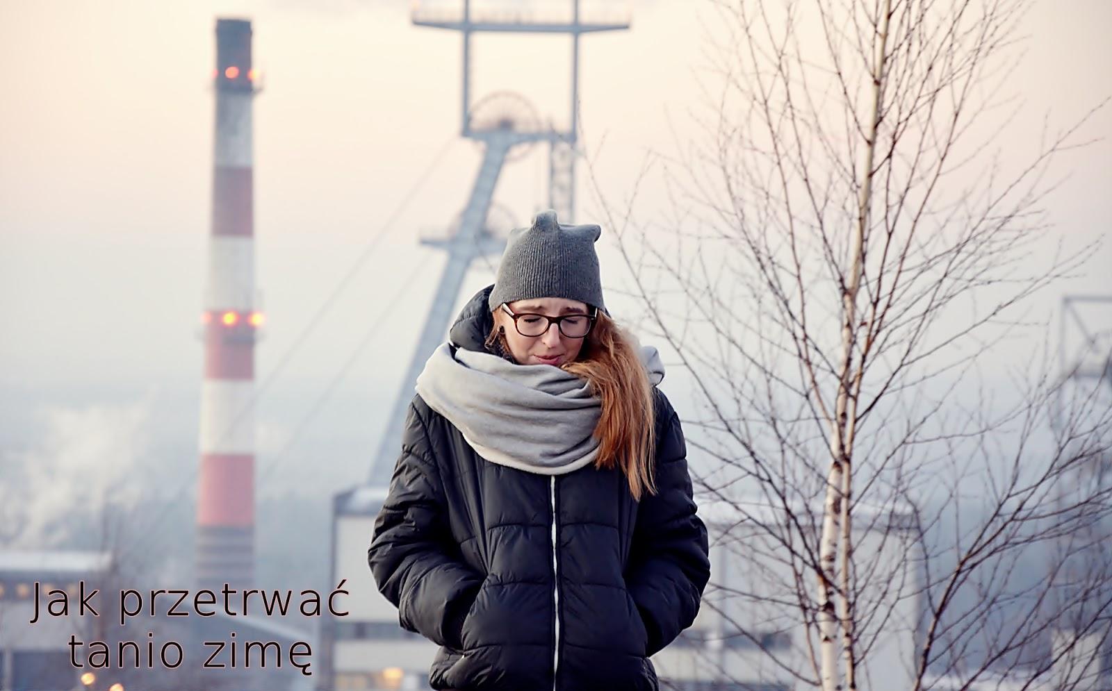 jak tanio ubrać się zimą, jak przetrwać zimą, ciepła zima