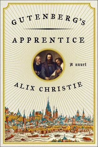 Gutenberg's Apprentice, Alix Christie