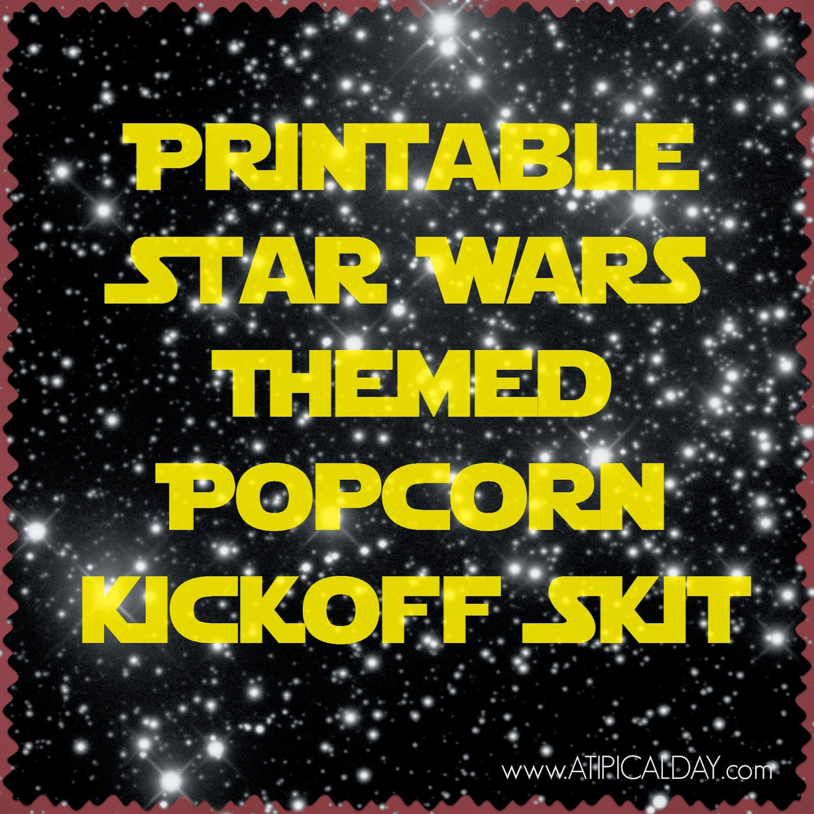 Printable Star Wars themed skit for a popcorn kickoff - @ATIPicalDay #popcorn #cubscouts #BSA #trailsend #popcornkickoff #starwars