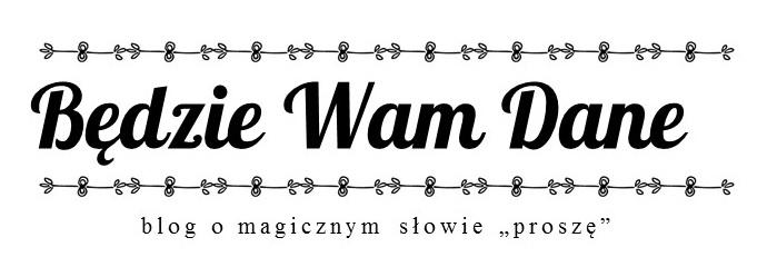 BĘDZIE WAM DANE