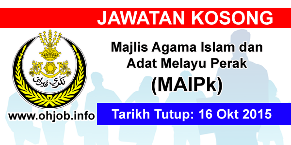 Jawatan Kerja Kosong Majlis Agama Islam dan Adat Melayu Perak (MAIPk) logo www.ohjob.info oktober 2015