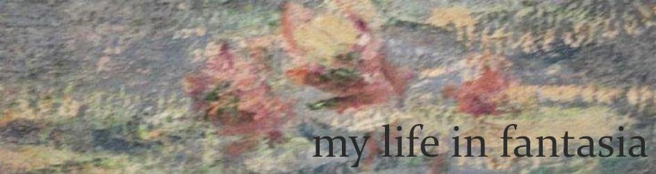 my life in fantasia