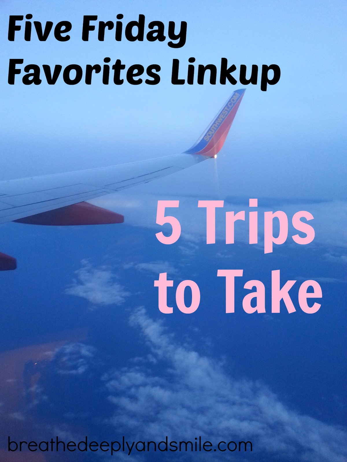 5-friday-favorites-trips-to-take1