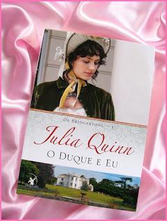 O Duque e Eu * Julia Quinn