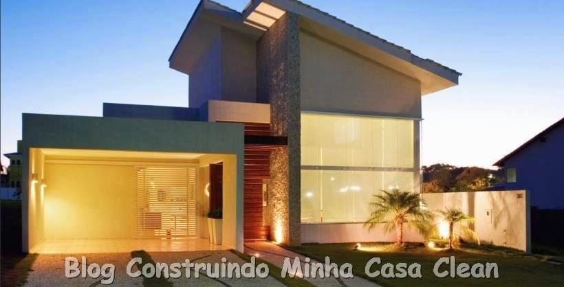 Famosos Construindo Minha Casa Clean: Fachadas de Casas Modernas e Iluminadas! YJ79