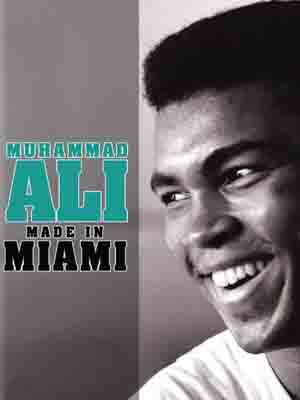 Muhammad Ali: Made in Miami (2008)