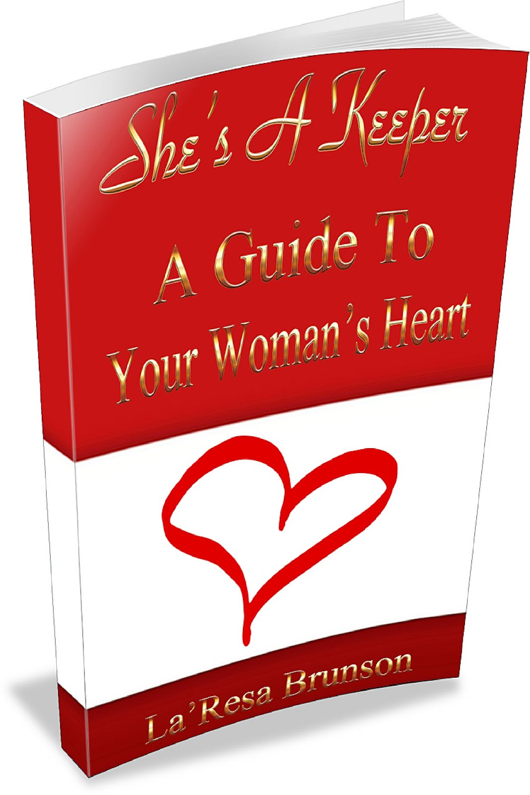 She's A Keeper: A Guide To Your Woman's Heart
