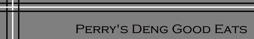 Perry's Deng Good Eats