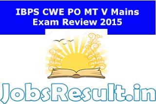 IBPS CWE PO MT V Mains Exam Review 2015