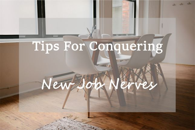 Tips for Conquering New Job Nerves