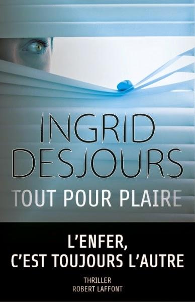 Tout pour plaire - Ingrid Desjours