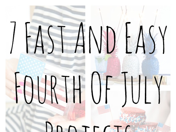 7 Fast And Easy Fourth Of July Projects