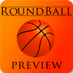 Round Ball Preview