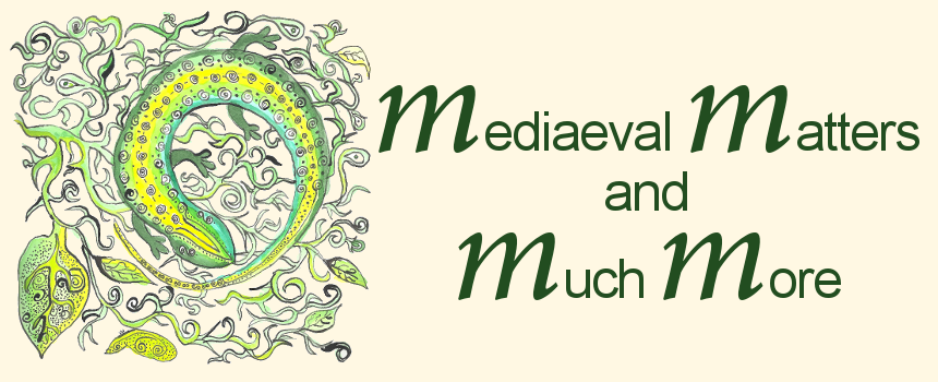 Mediaeval Matters and Much More