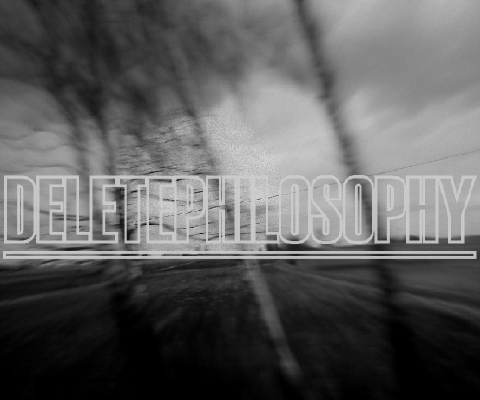 DELETEPHILOSOPHY