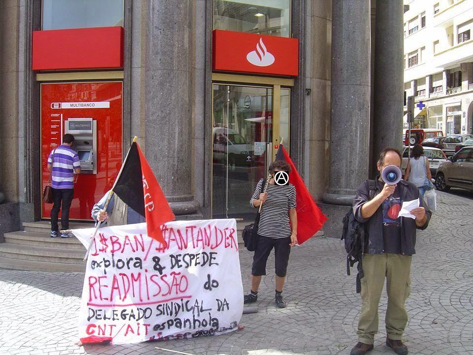 Anarquistas, anarquismo, CNT FAI,CNT AIT ,Portugal: Jornada de Lucha Internacional contra Isbán - Santander, AIT SP,AIT-SP,Oporto: Acción de solidaridad y protesta,AIT-SP Guimarães,anarquistas,anarquismo,anarcosindicalismo, AIT-SP, Anarquistas , trabalhadores, Lisboa (capital de Portugal) Porto Braga Coimbra Amadora Vila Nova de Gaia Setúbal Beja Évora Faro Portimão Vila Real Bragança Viana do Castelo Alcobaça Sintra Funchal Portalegre Aveiro Almada Barreiro Cartaxo Elvas Chaves Fátima Espinhos Guarda Gouveia Fundão Leiria Maia Loures Moura Mirandela Penafiel Pinhel Praia da Vitória Queluz Ribeira Grande Santana Santa Cruz Seia São Pedro do Sul Tomar Távira Trancoso Trofa,