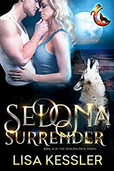 Sedona Surrender (Sedona Pack Book 4) by Lisa Kessler (PNR)