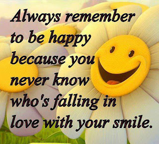 Inspiration: Always remember to be happy because you never know who's