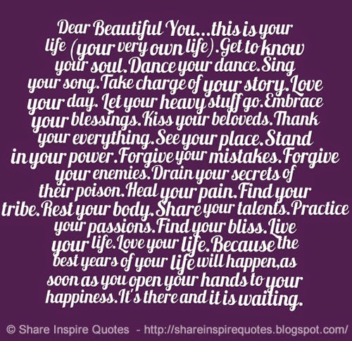 Dear Beautiful You... This Is Your Life (your Very Own Life).