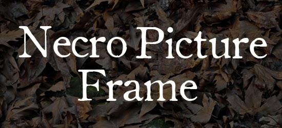 Necro Picture Frame