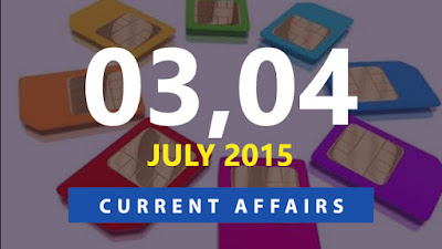 Current Affairs 3 and 4 July 2015