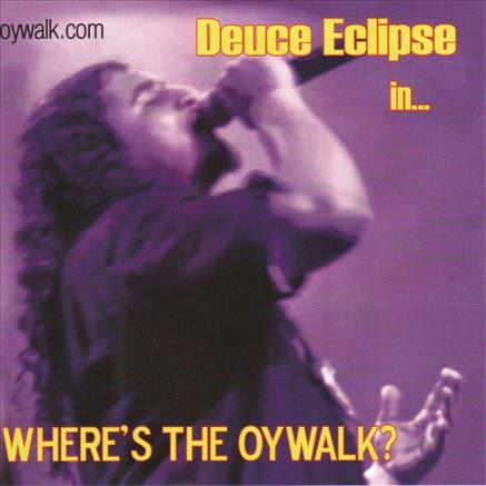 Deuce Eclipse Where's The Oywalk