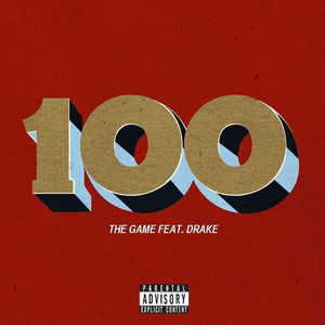 "The Game featuring Drake ""100"""