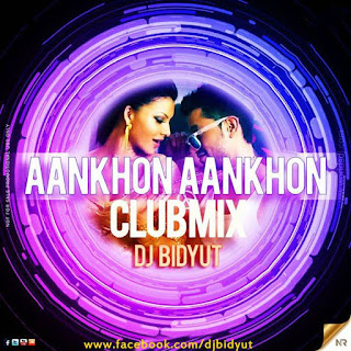 Aankhon-Aankhon-Dj-Bidyut-Club-Mix-download-indiandjremix-latest-song