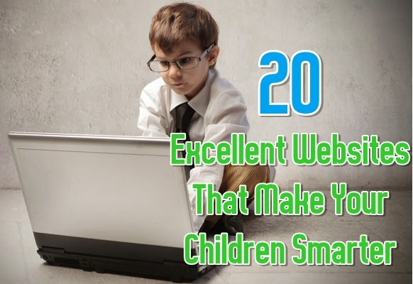 20 Excellent Websites That Make Your Children Smarter